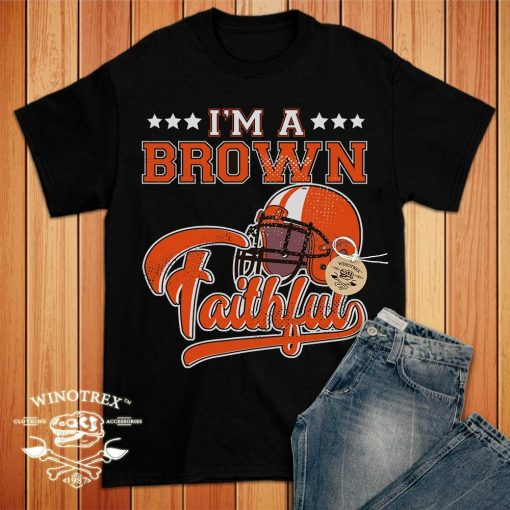 Cleveland Football I m A Brown Fan Faithful Jersey Customized Handmade T Shirt Hoodie Long Sleeve