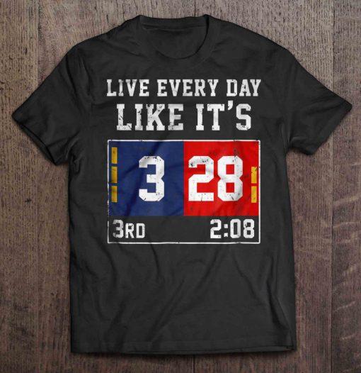 Live Every Day Like It S 283 3Rd 2 08 New Harajuku England Men S Tshirt