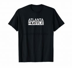 Atlanta Hustle Georgia Pride Brave the City A Town T Shirt 2846