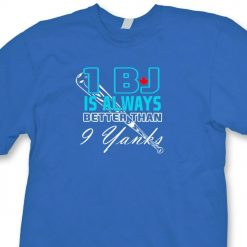 Blue Jays Funny T shirt jersey 1 BJ Always Better Toronto Baseball Tee Shirt