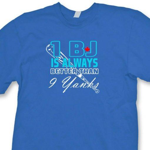 Blue Jays Funny T shirt jersey 1 BJ Always Better Toronto Baseball Tee Shirt