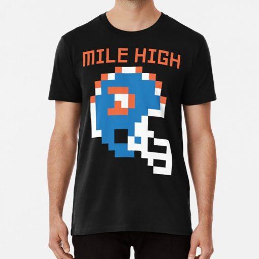 Broncos Mile High 8 Bit T Shirt Broncos 8 Bit Mile High Denver