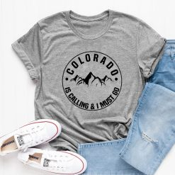 Colorado Is Calling And I Must Go T shirt Stylish Women Rocky Mountains Graphic Adventure Tees 7