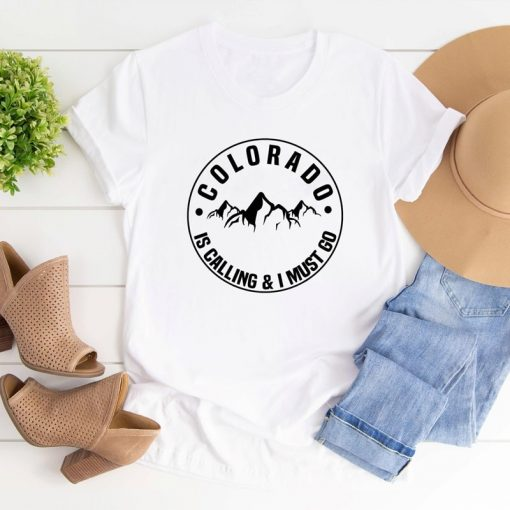 Colorado Is Calling And I Must Go T shirt Stylish Women Rocky Mountains Graphic Adventure Tees 9