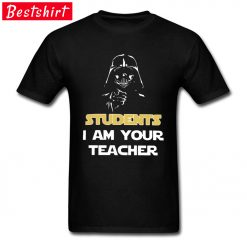 Darth Vader Star War Stickers Print T Shirt Students I Am Your Teacher Starwars Yoda Jedi