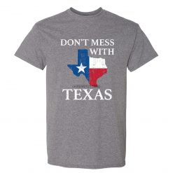 Don t Mess With Texas Funny Texan Lone Star State American T Shirt