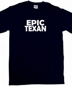Epic Texan Mens Tee Shirt Pick Size Color Small 6XL