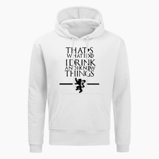 Game Of Thrones Hoodie Men That s What I Do I Drink And I Know Things 3