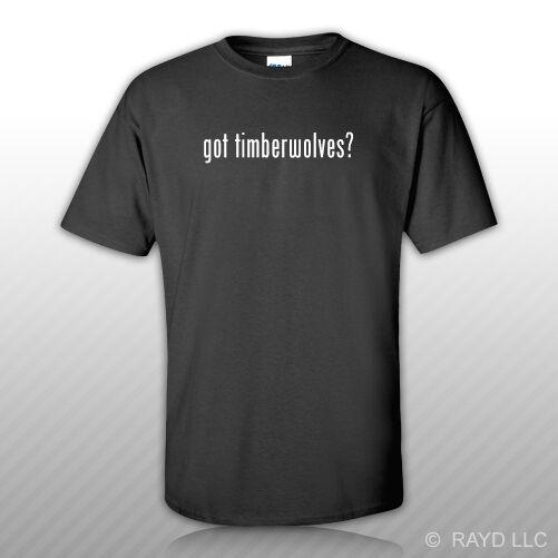 Got Timberwolves T Shirt Tee Shirt Free Sticker S M L Xl 2Xl 3Xl Cotton