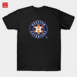 Houston Asterisks T Shirt Asterisks Asterisk Cheaters Cheating Camera Sign Stealing Justin Verlander Astros Houston Baseball 1