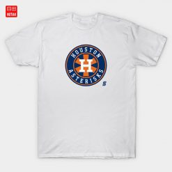 Houston Asterisks T Shirt Asterisks Asterisk Cheaters Cheating Camera Sign Stealing Justin Verlander Astros Houston Baseball