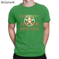 Houston Astro Never Settle T Shirt Summer Style Fitness Humor Short Sleeve Hip Hop Shirt Design 1