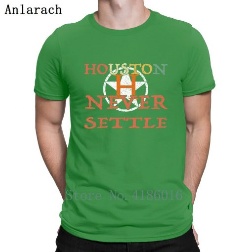 Houston Astro Never Settle T Shirt Summer Style Fitness Humor Short Sleeve Hip Hop Shirt Design 1