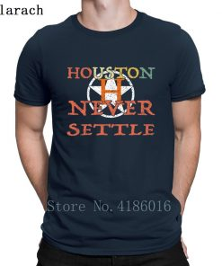 Houston Astro Never Settle T Shirt Summer Style Fitness Humor Short Sleeve Hip Hop Shirt Design 2