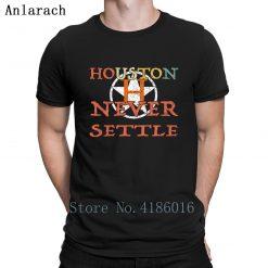 Houston Astro Never Settle T Shirt Summer Style Fitness Humor Short Sleeve Hip Hop Shirt Design