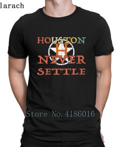 Houston Astro Never Settle T Shirt Summer Style Fitness Humor Short Sleeve Hip Hop Shirt Design