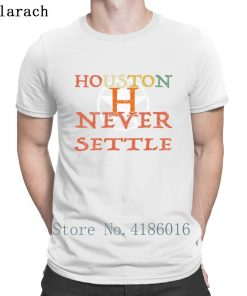 Houston Astro Never Settle T Shirt Summer Style Fitness Humor Short Sleeve Hip Hop Shirt Design 3