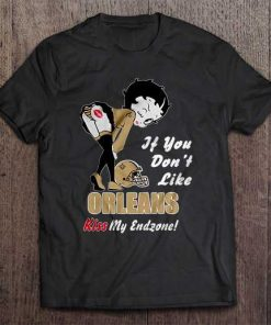If You Don T Like Orleans Kiss My Endzone New Streetwear Harajuku Orleans 100 Cotton Men