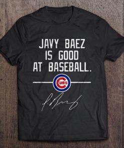 Javy Baez Is Good At Baseball Chicago Streetwear Harajuku 100 Cotton Men S Tshirt Cubs Tshirts