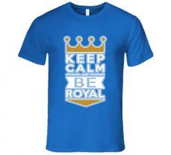 Keep Calm And Be Royal Kansas City T Shirt