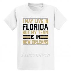 Live In Florida My Team Is In New Orleans T Shirt Graphic Tee Shirt Designing Standard 1