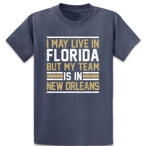 Live In Florida My Team Is In New Orleans T Shirt Graphic Tee Shirt Designing Standard 3