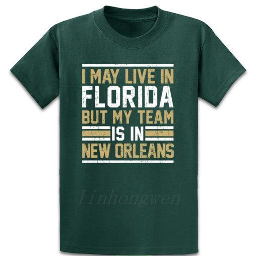 Live In Florida My Team Is In New Orleans T Shirt Graphic Tee Shirt Designing Standard 4