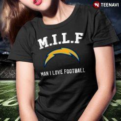 M I L F Man I Love Football Los Angeles Chargers T Shirt