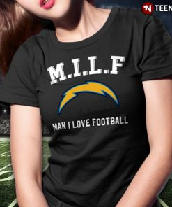 M I L F Man I Love Football Los Angeles Chargers T Shirt