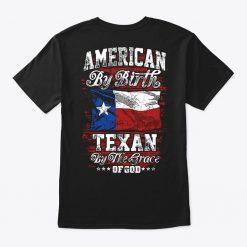 Men T Shirt American By Birth Texan By The Grace God Women T Shirt