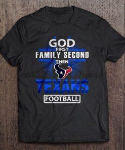 Men T Shirt God First Family Second Then Texans Football Women t shirt
