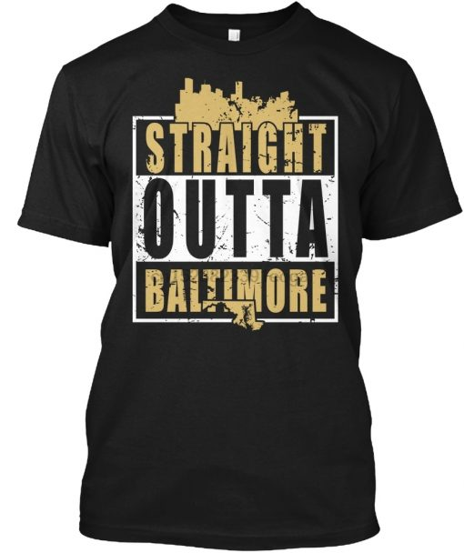 Men T Shirt Straight Outta Baltimore Women t shirt