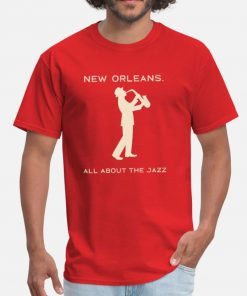 New Orleans Music Festival Jazz Saxophone Player T Shirt New Street Orleans New Orleans Jazz Bourbon