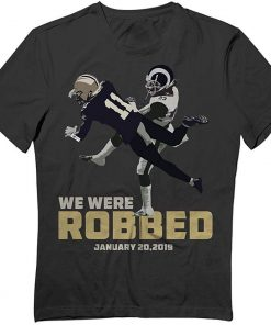 New Orleans We Were Robbed Football Pride Jersey Funny Tshirt Unisex Loose Fit TEE Shirt