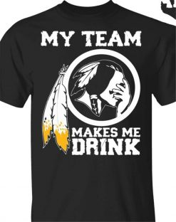 Redskins My Team Makes Me Drink Black T Shirt size S 3XL graphic retro Tops Tee