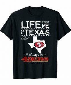 San Francisco 49Er Life Took Me Texas Football T Shirt 6