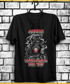 San Francisco 49Er T Shirt We Re Coming For You Black Shirt Gift Freeship
