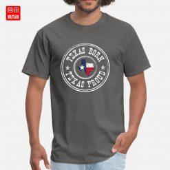 Texas Born Texas Proud T shirt love proud tx texan texans born born in texas 1