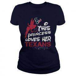 This Princess Loves Her Texans T Shirt