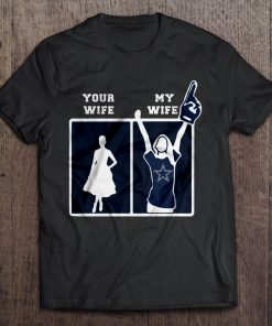Your Wife My Wife Dallas Print T Shirt Short Sleeve O Neck Cowboys Tshirts