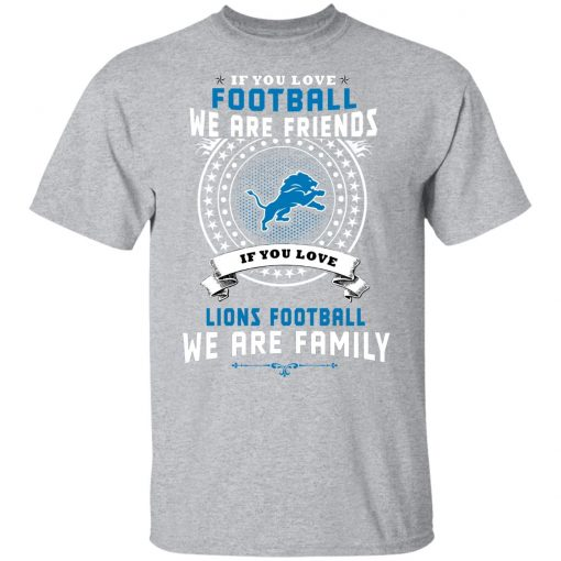 Love Football We Are Friends Love Lions We Are Family Youth T-Shirt