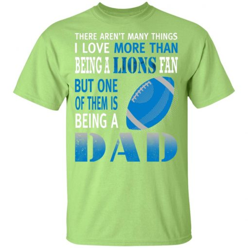 I Love More Than Being A Lions Fan Being A Dad Football Youth Shirt