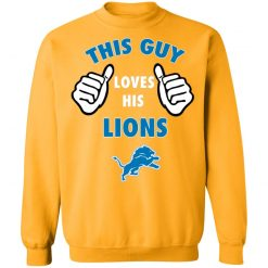 This Guy Loves His Detroit Lions Sweatshirt
