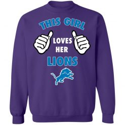 This Girl Loves Her Detroit Lions Sweatshirt