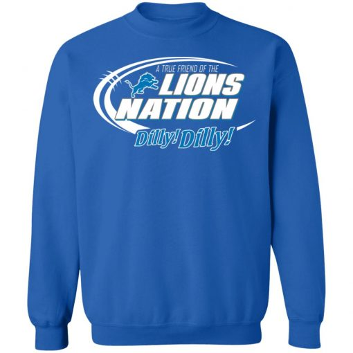 A True Friend Of The Lions Nation Sweatshirt
