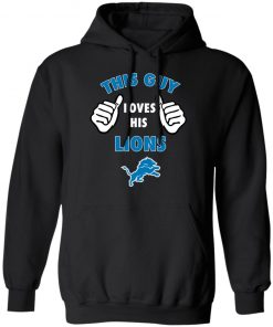 This Guy Loves His Detroit Lions Hoodie