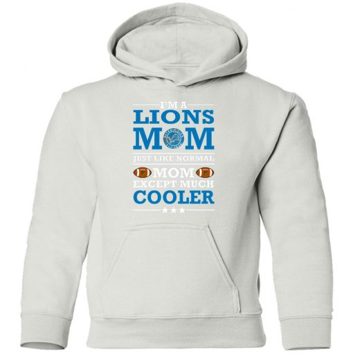 I'm A Lions Mom Just Like Normal Mom Except Cooler NFL Youth Hoodie