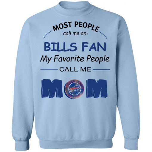 Most People Call Me Buffalo Bills Fan Football Mom Sweatshirt