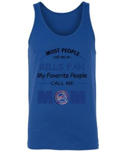 Most People Call Me Buffalo Bills Fan Football Mom Unisex Tank