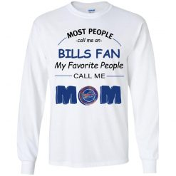Most People Call Me Buffalo Bills Fan Football Mom Youth LS T-Shirt